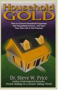 Household Gold: How to Convert Household Expenses into Household Income and Own Your Own Life in the Pocess